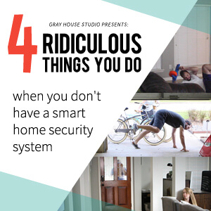 Life Without A Smart Home Security System