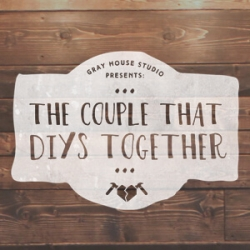 The Weekend DIY Project: The Couple that DIYs Together #1